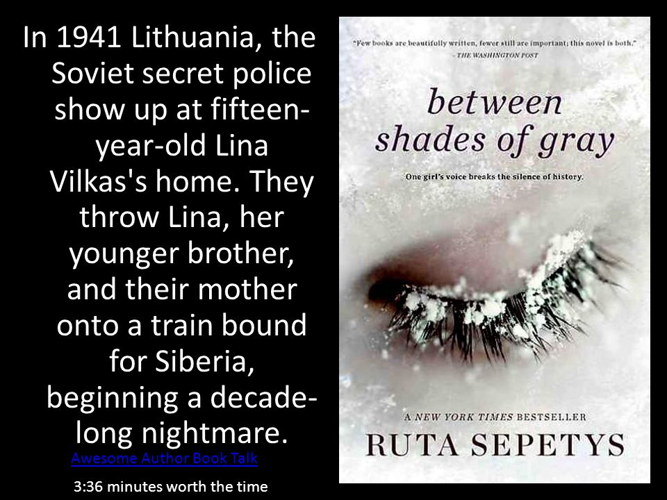 In 1941 Lithuania, the Soviet secret police show up at fifteen- year-old Lina Vilkas's home. They throw Lina, her younger brother, and their mother on