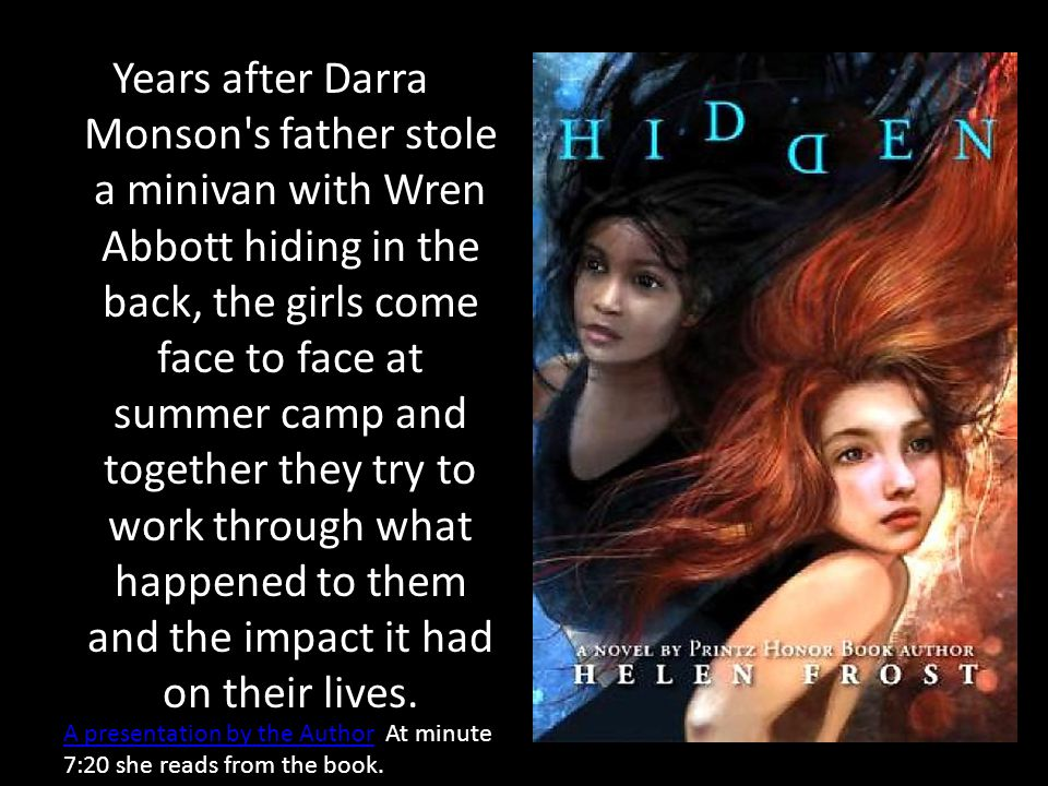 Years after Darra Monson s father stole a minivan with Wren Abbott hiding in the back, the girls come face to face at summer camp and together they try to work through what happened to them and the impact it had on their lives.