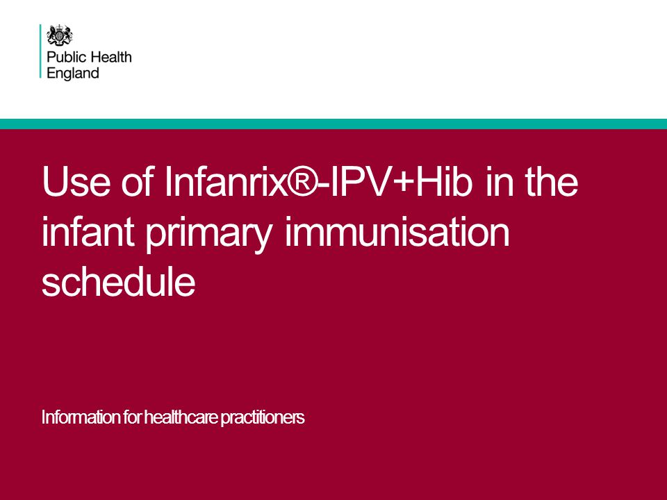 Use of Infanrix®-IPV+Hib in the infant primary immunisation schedule Information for healthcare practitioners