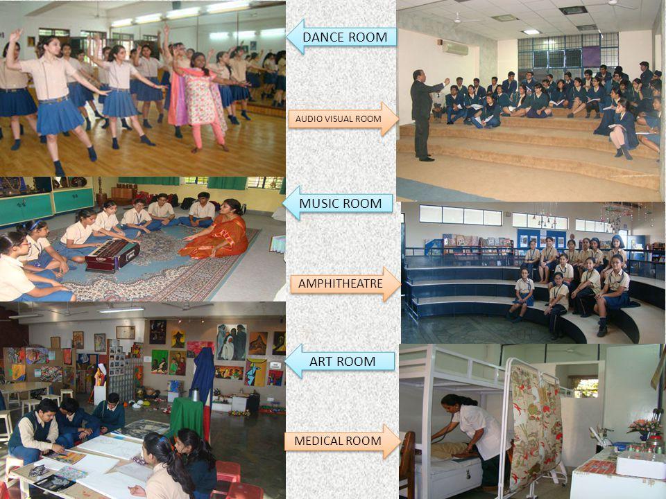DANCE ROOM ART ROOM MUSIC ROOM AUDIO VISUAL ROOM MEDICAL ROOM AMPHITHEATRE