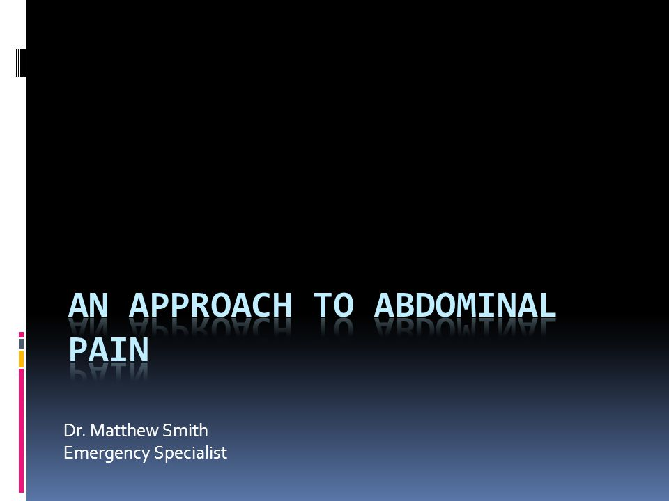 History  What are the key points of the abdominal pain history?