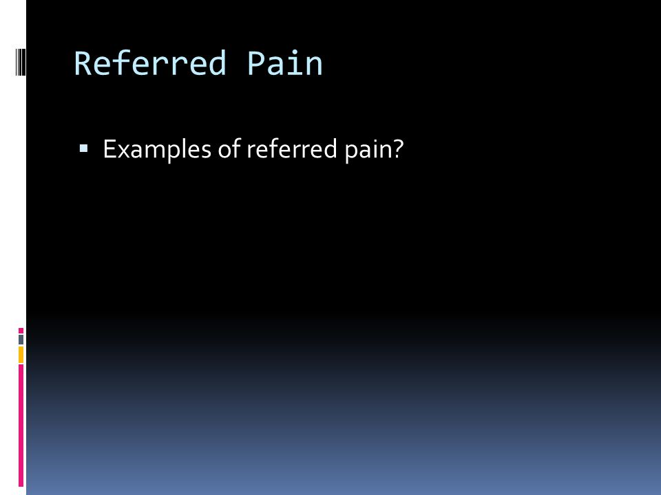 Referred Pain  Examples of referred pain