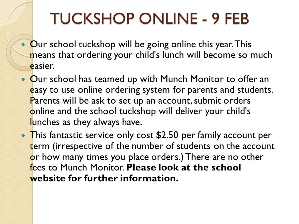 TUCKSHOP ONLINE - 9 FEB Our school tuckshop will be going online this year.