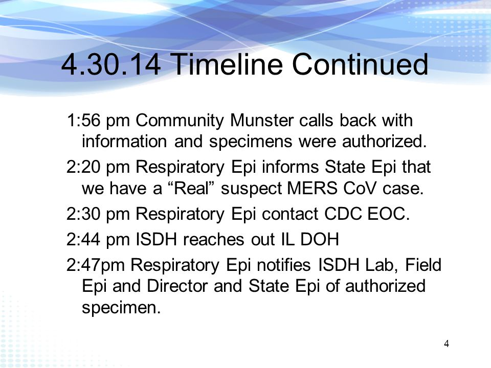 4.30.14 Timeline Continued 1:56 pm Community Munster calls back with information and specimens were authorized.