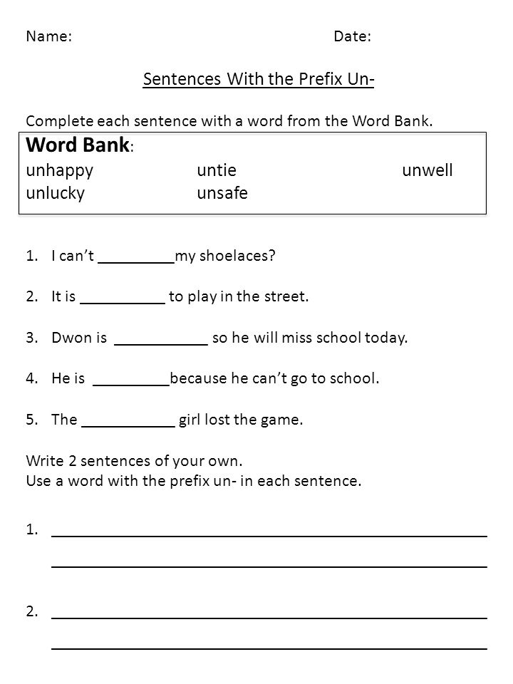 Name:Date: Sentences With the Prefix Un- Complete each sentence with a word from the Word Bank.