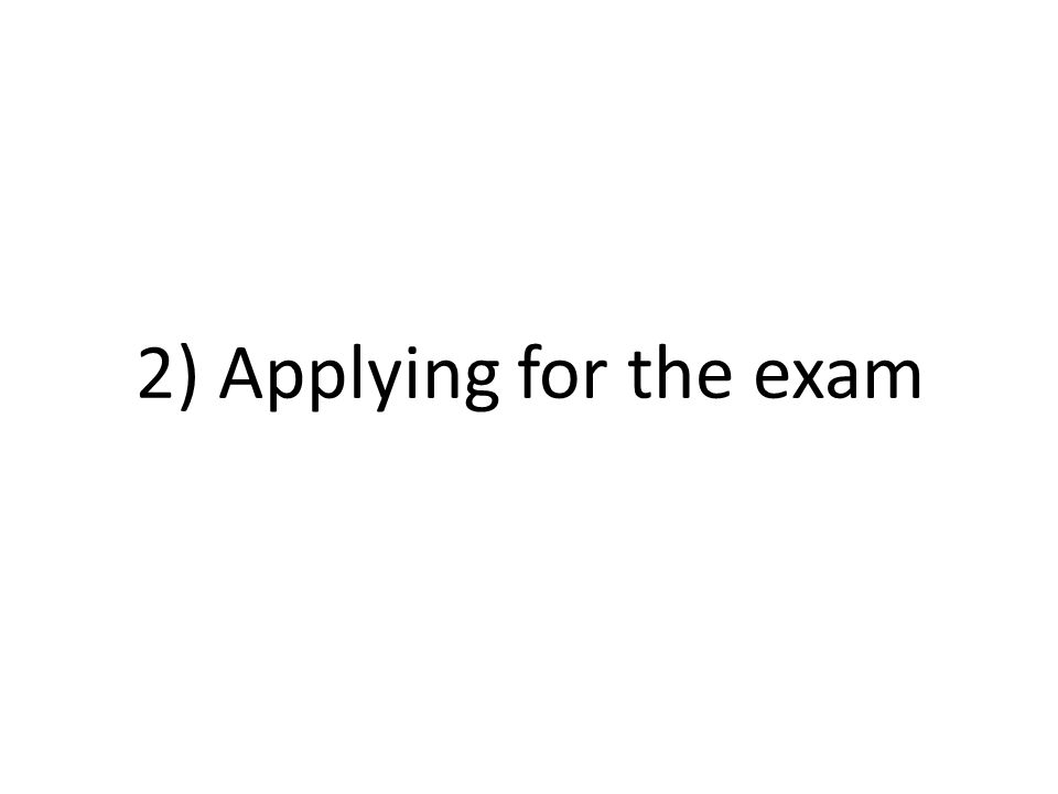2) Applying for the exam