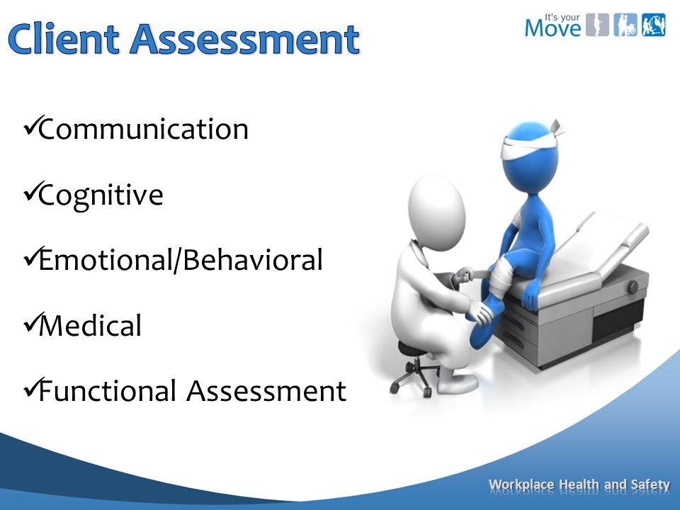 Communication Cognitive Emotional/Behavioral Medical Functional Assessment
