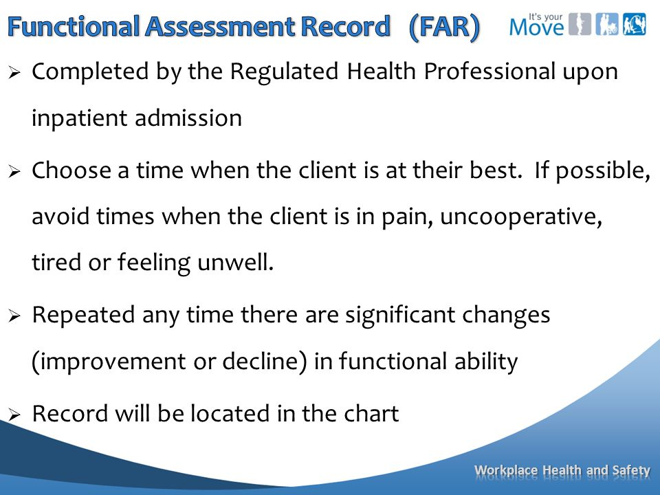  Completed by the Regulated Health Professional upon inpatient admission  Choose a time when the client is at their best.
