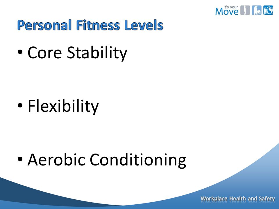 Core Stability Flexibility Aerobic Conditioning
