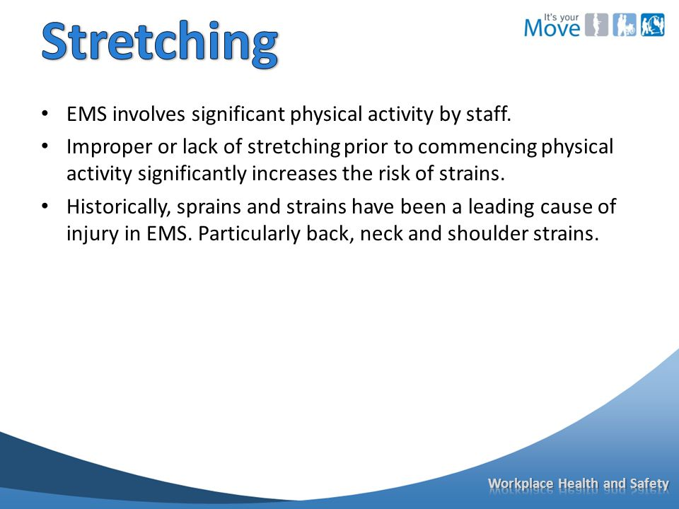 EMS involves significant physical activity by staff.