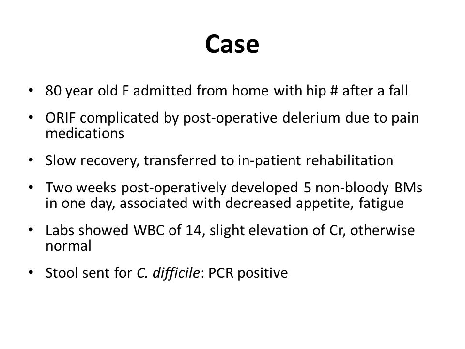 Case 80 year old F admitted from home with hip # after a fall ORIF complicated by post-operative delerium due to pain medications Slow recovery, trans