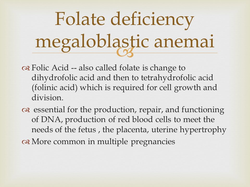  Folic Acid -- also called folate is change to dihydrofolic acid and then to tetrahydrofolic acid (folinic acid) which is required for cell growth and division.