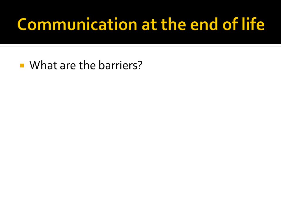  What are the barriers?