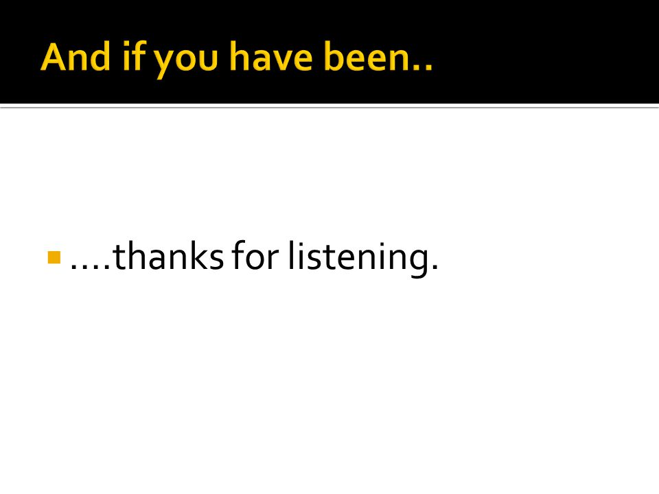 ....thanks for listening.