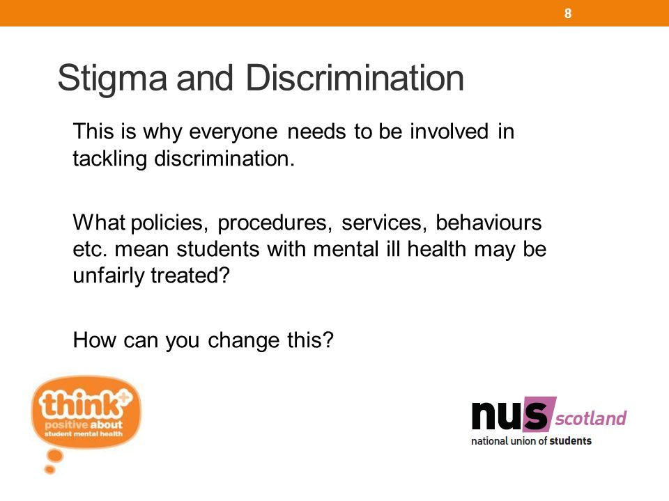 Stigma and Discrimination This is why everyone needs to be involved in tackling discrimination.