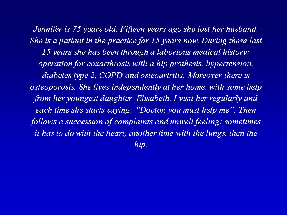 Jennifer is 75 years old. Fifteen years ago she lost her husband.