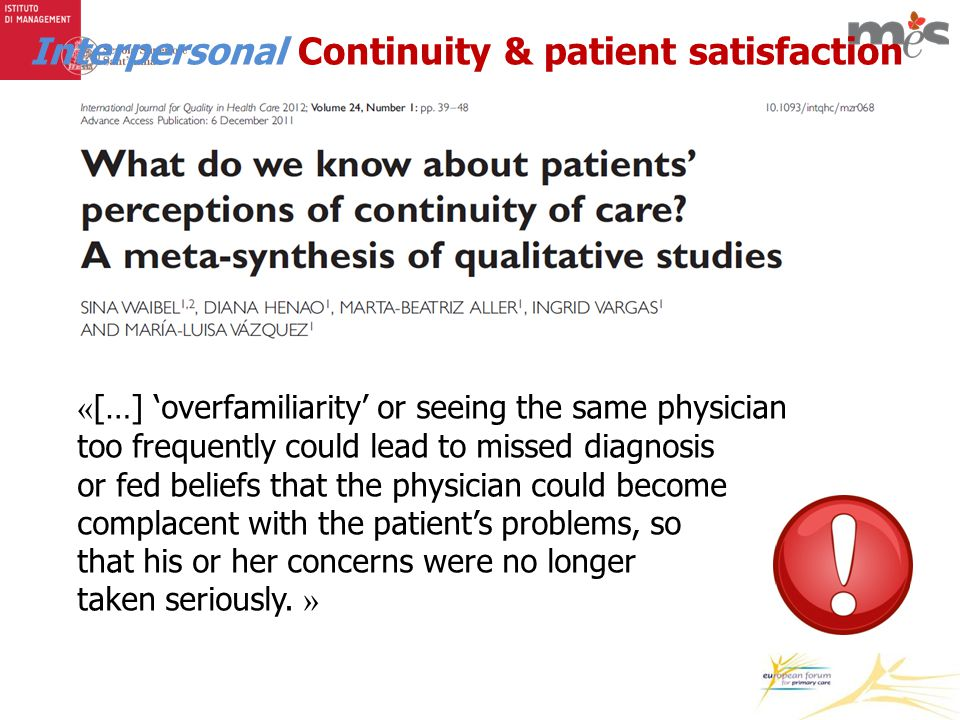 « […] 'overfamiliarity' or seeing the same physician too frequently could lead to missed diagnosis or fed beliefs that the physician could become complacent with the patient's problems, so that his or her concerns were no longer taken seriously.