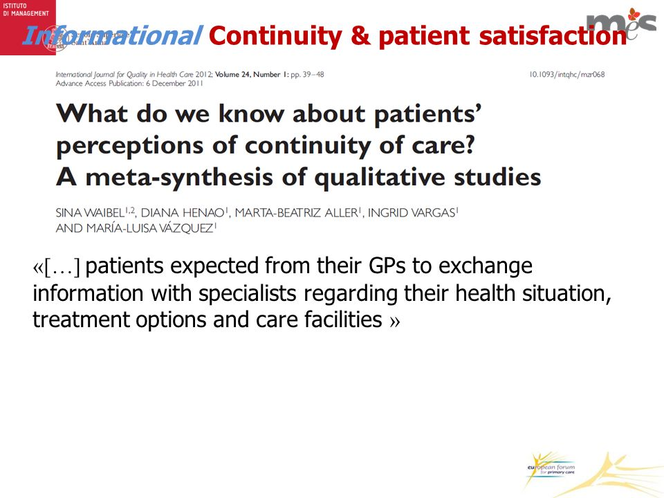 «[…] patients expected from their GPs to exchange information with specialists regarding their health situation, treatment options and care facilities » Informational Continuity & patient satisfaction