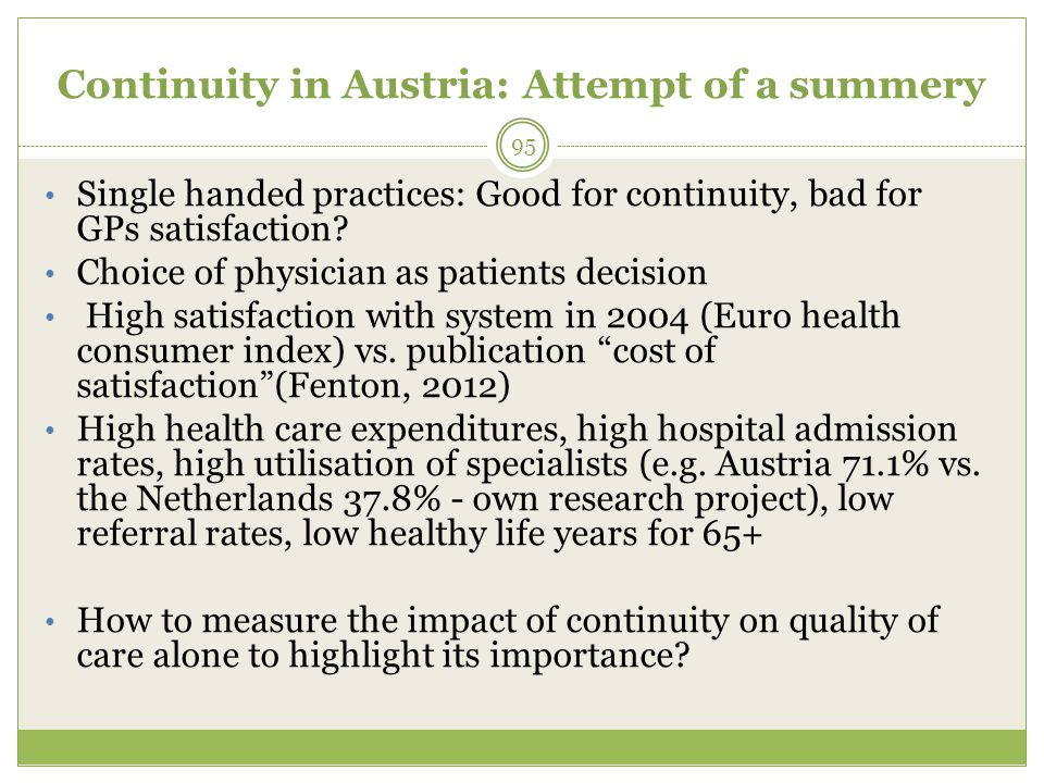 Continuity in Austria: Attempt of a summery Single handed practices: Good for continuity, bad for GPs satisfaction.