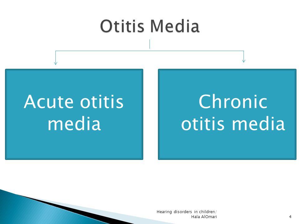 4 Acute otitis media  Chronic otitis media