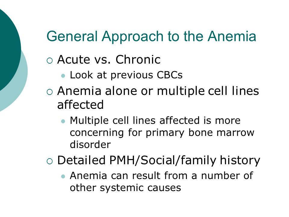 General Approach to the Anemia  Acute vs.
