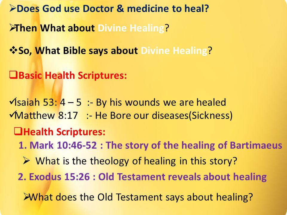  Does God use Doctor & medicine to heal.  Then What about Divine Healing.