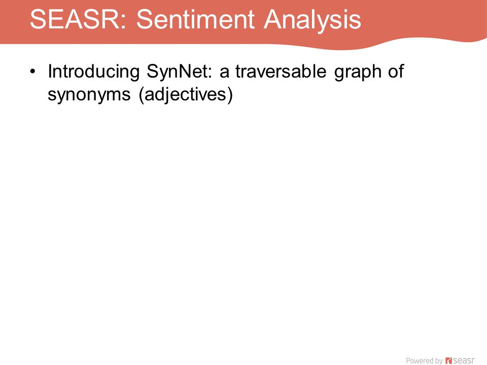 SEASR: Sentiment Analysis Introducing SynNet: a traversable graph of synonyms (adjectives)