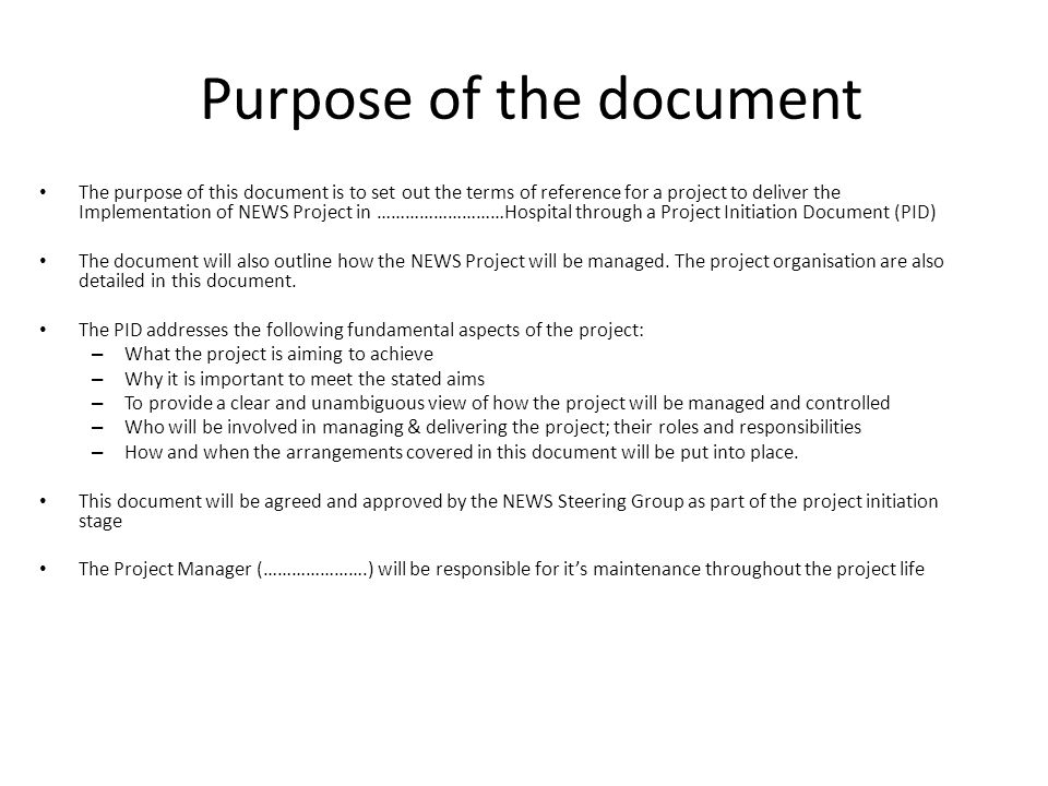 Purpose of the document The purpose of this document is to set out the terms of reference for a project to deliver the Implementation of NEWS Project