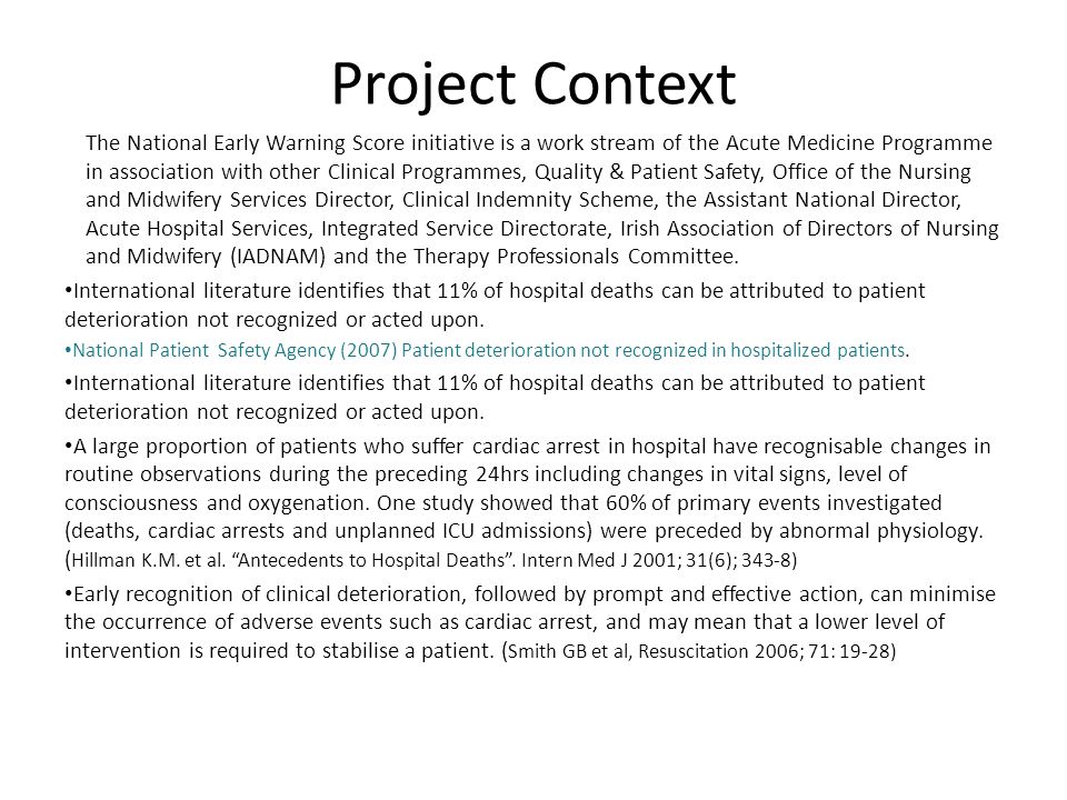Project Context The National Early Warning Score initiative is a work stream of the Acute Medicine Programme in association with other Clinical Progra
