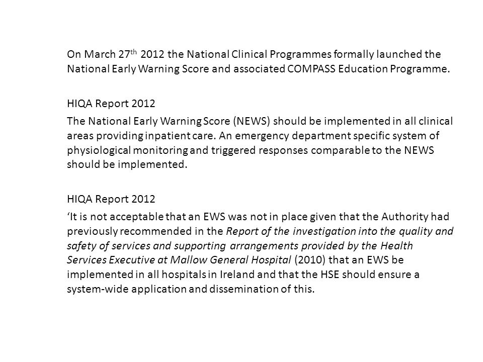 On March 27 th 2012 the National Clinical Programmes formally launched the National Early Warning Score and associated COMPASS Education Programme. HI