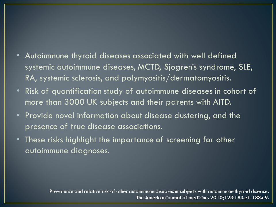 Autoimmune thyroid diseases associated with well defined systemic autoimmune diseases, MCTD, Sjogren's syndrome, SLE, RA, systemic sclerosis, and poly