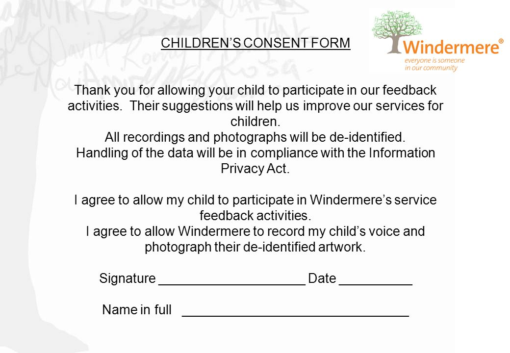 CHILDREN'S CONSENT FORM Thank you for allowing your child to participate in our feedback activities. Their suggestions will help us improve our servic
