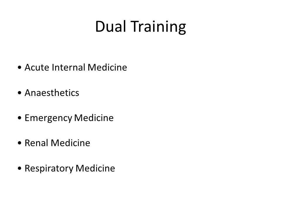 Dual Training Acute Internal Medicine Anaesthetics Emergency Medicine Renal Medicine Respiratory Medicine