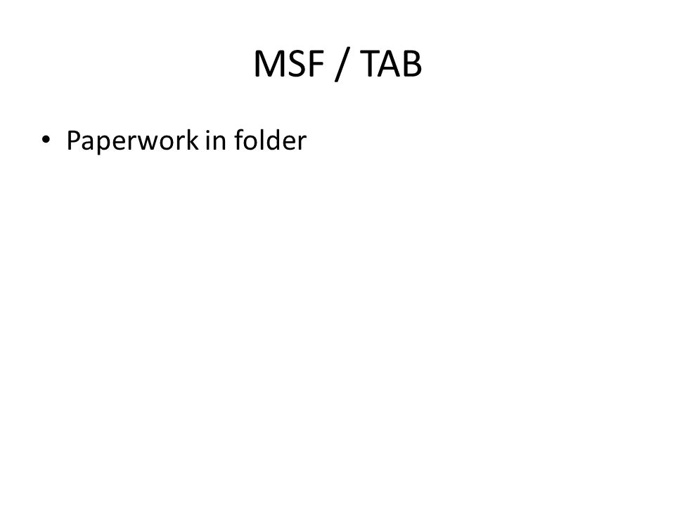 MSF / TAB Paperwork in folder