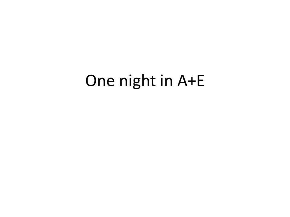 One night in A+E
