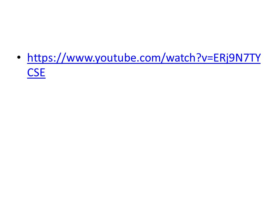https://www.youtube.com/watch?v=ERj9N7TY CSE https://www.youtube.com/watch?v=ERj9N7TY CSE