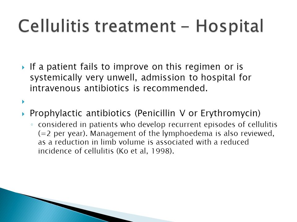  If a patient fails to improve on this regimen or is systemically very unwell, admission to hospital for intravenous antibiotics is recommended.