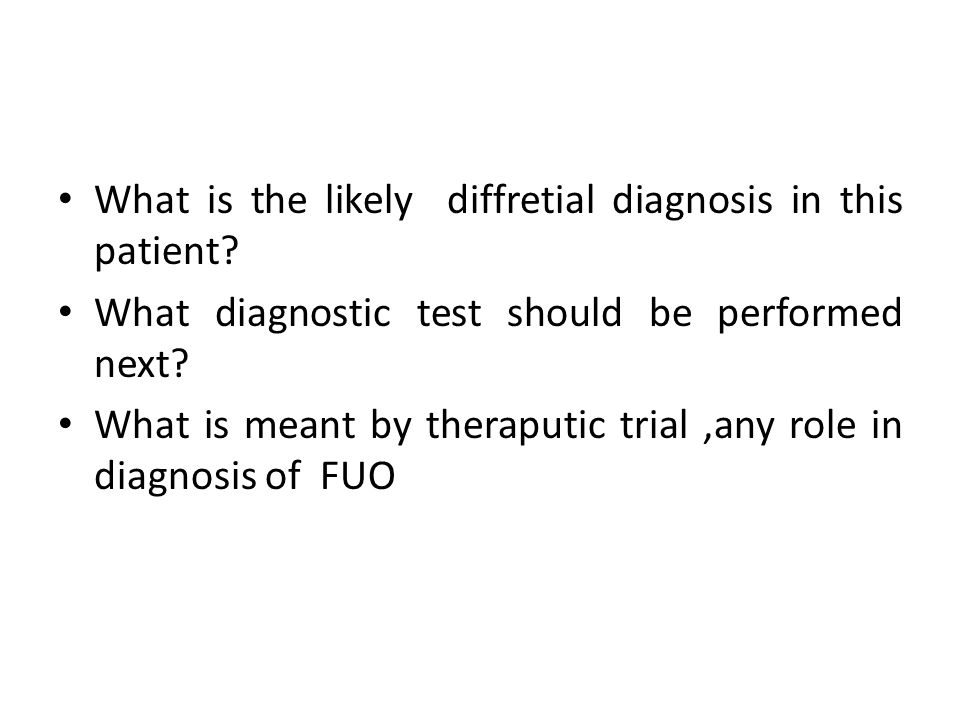 What is the likely diffretial diagnosis in this patient? What diagnostic test should be performed next? What is meant by theraputic trial,any role in