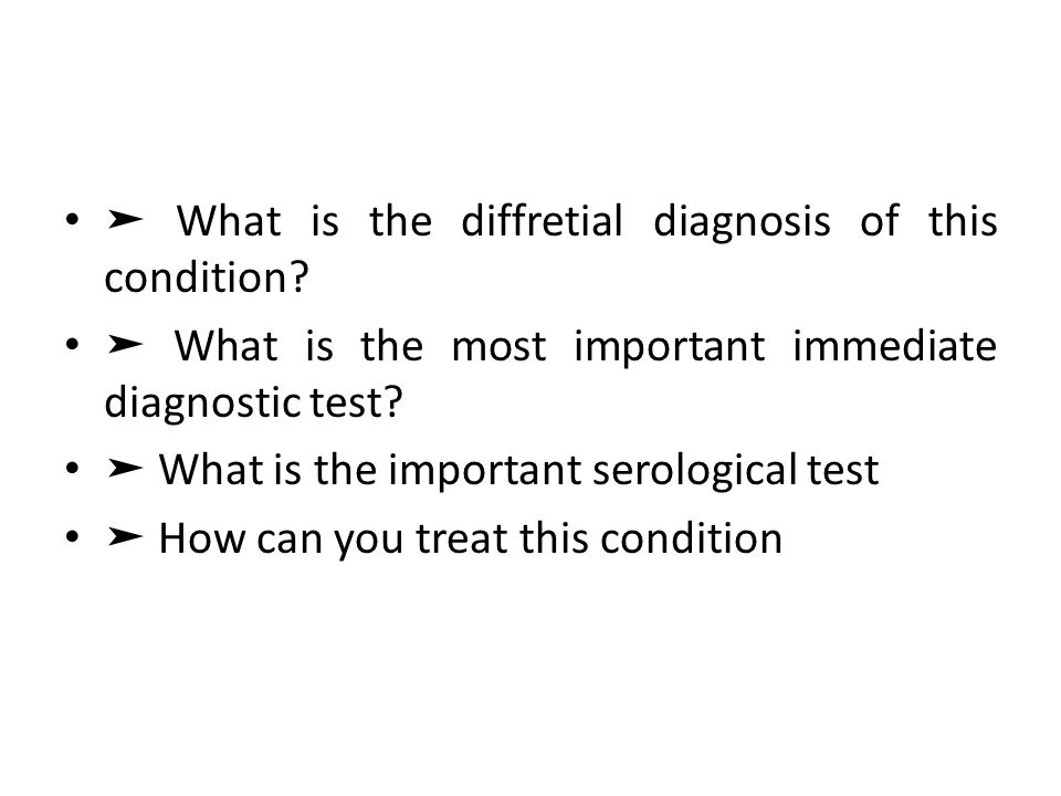 ➤ What is the diffretial diagnosis of this condition.