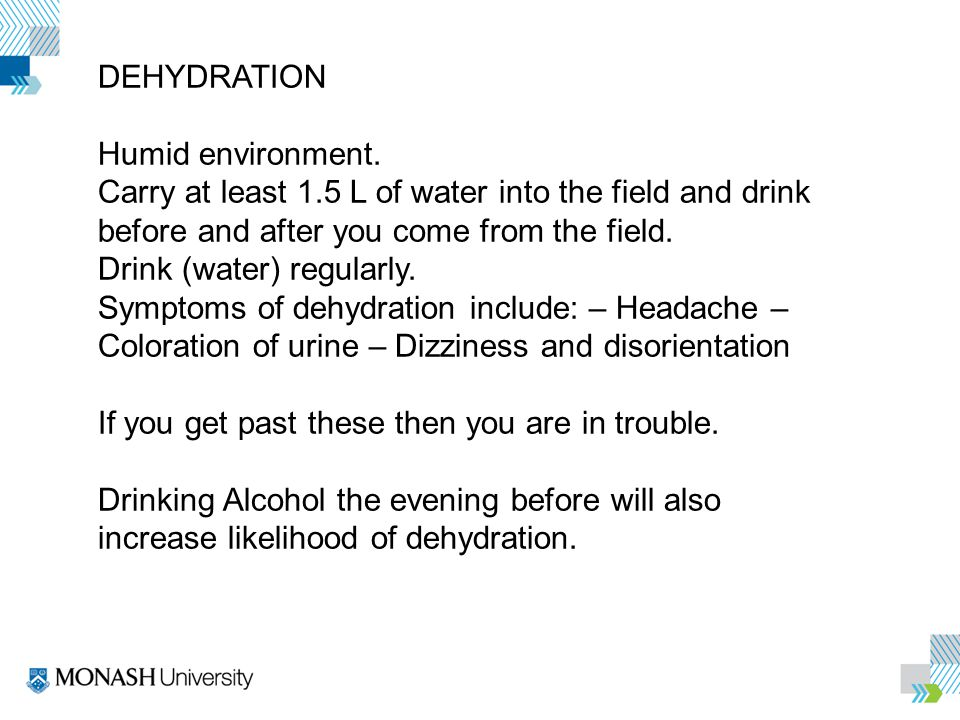 DEHYDRATION Humid environment.