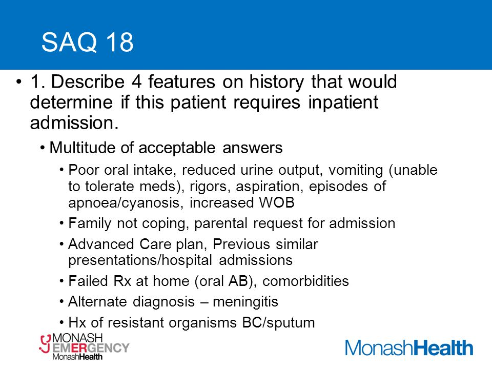 SAQ 18 1.Describe 4 features on history that would determine if this patient requires inpatient admission.
