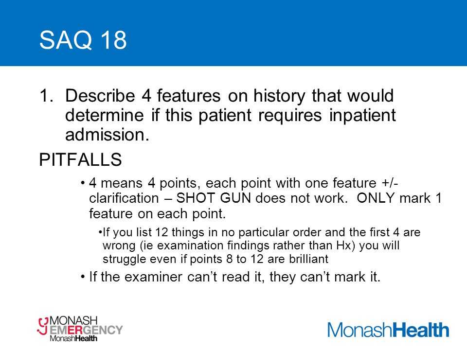SAQ 18 1.Describe 4 features on history that would determine if this patient requires inpatient admission. PITFALLS 4 means 4 points, each point with