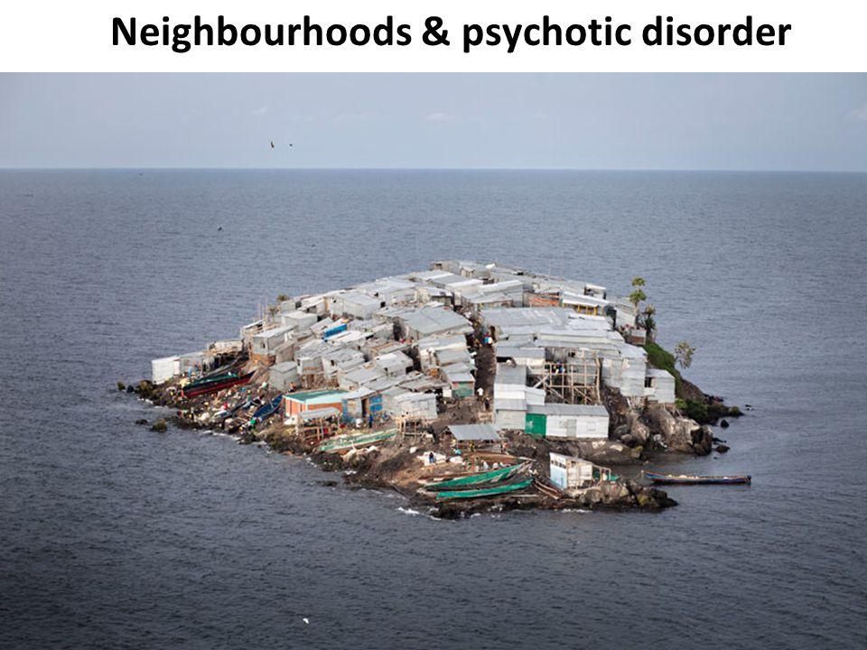 Neighbourhoods & psychotic disorder