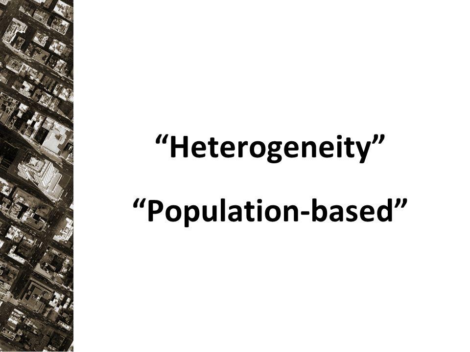 Heterogeneity Population-based