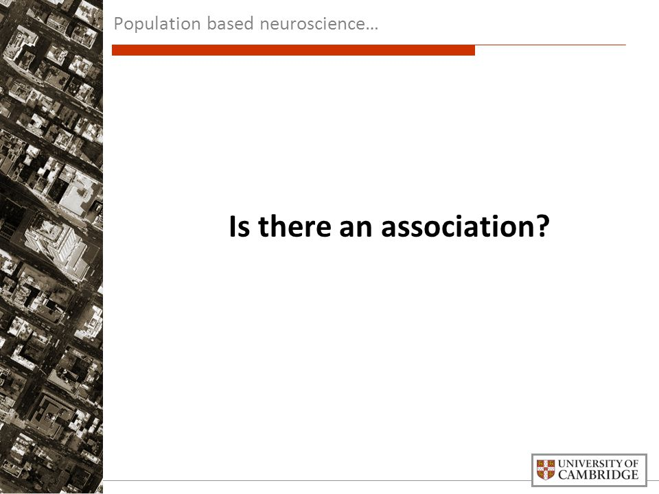 Is there an association Population based neuroscience…
