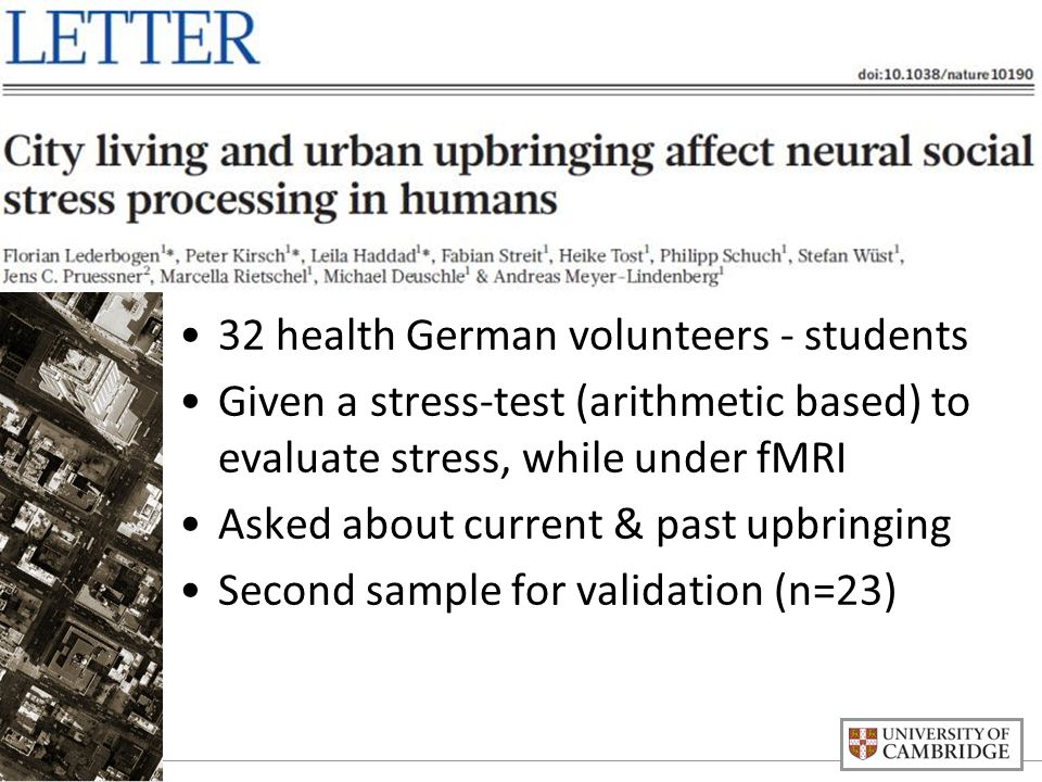No mind is an island…[Mechanisms] 32 health German volunteers - students Given a stress-test (arithmetic based) to evaluate stress, while under fMRI Asked about current & past upbringing Second sample for validation (n=23)