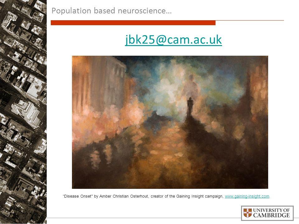 """jbk25@cam.ac.uk """"Disease Onset"""