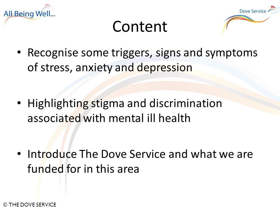 © THE DOVE SERVICE Stigma and Discrimination Stigma – originally means a sign, point or branding mark.