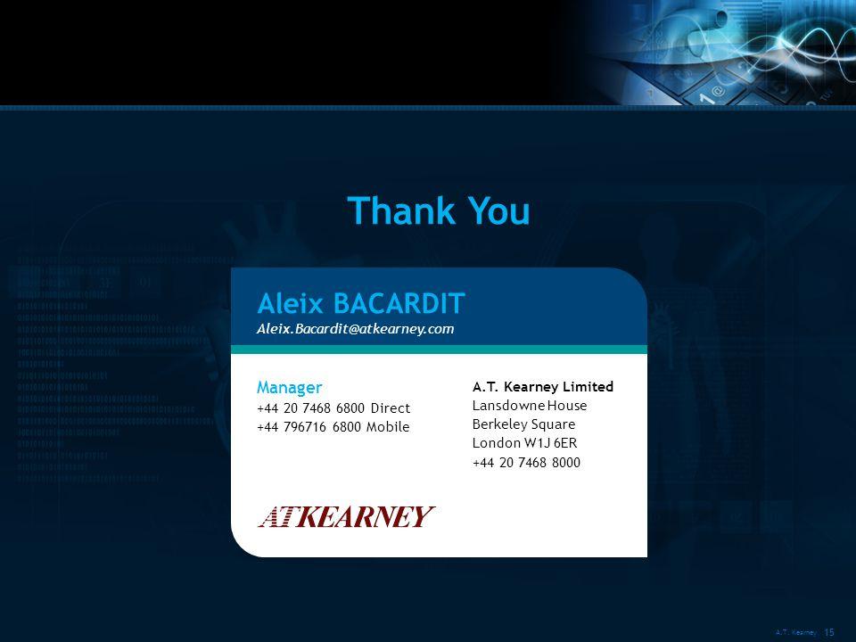 A.T. Kearney 15 Thank You Aleix BACARDIT Aleix.Bacardit@atkearney.com A.T.