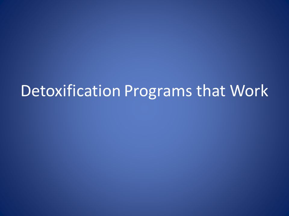 Detoxification Programs that Work